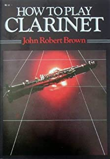 How to Play the Clarinet (How to Play)