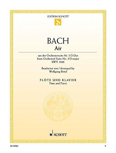Air: aus der Orchestersuite Nr. 3. BWV 1068. Flöte und Klavier. (Edition Schott Einzelausgabe)