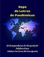 Sopa de Letras Pandémicas: 80 Rompecabezas de Búsqueda de Palabras Para Adultos En Cierre de Emergencia