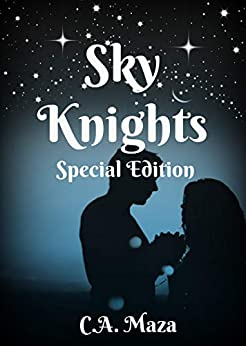 Sky Knights: Special Edition by [C. A.  Maza]