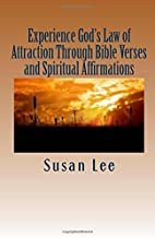 Experience God's Law of Attraction Through Bible Verses and Spiritual Affirmations