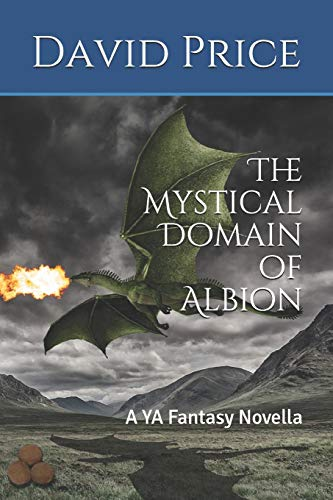 Book: The Mystical Domain of Albion - A YA Fantasy Novella (Adventures in Albion) by David J. Price