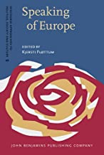 Speaking of Europe: Approaches to complexity in European political discourse (Discourse Approaches to Politics, Society and Culture)