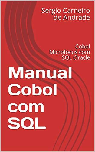 Manual Cobol com SQL: Cobol Microfocus com SQL Oracle (Portuguese Edition)