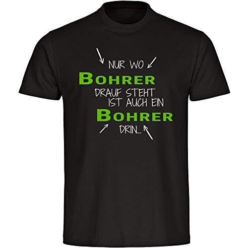 T-shirt alleen waar boor Drauf staat is ook een boor in zwart heren maat S tot 5XL - Shirt & druk Oekotex100