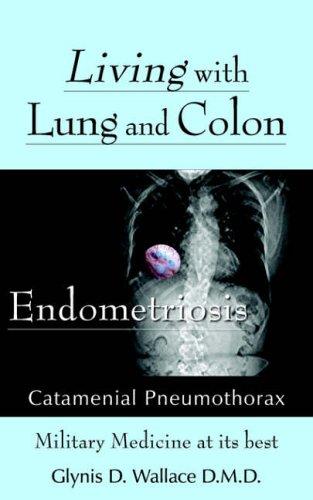 Living With Lung and Colon Endometriosis: Catamenial Pneumothorax