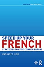 Speed up your French: Strategies to Avoid Common Errors (Speed Up Your Language Skills)
