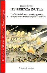 L'esperienza inutile. I conflitti anglo-boero e russo-giapponese e l'impreparazione italiana alla guerra di trincea