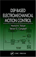 DSP-Based Electromechanical Motion Control (Power Electronics and Applications Series Book 3)