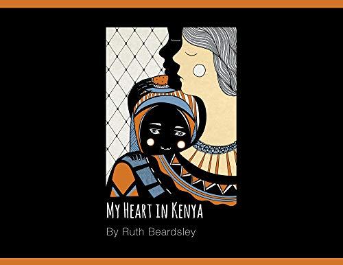 My Heart in Kenya by [Ruth  Beardsley]