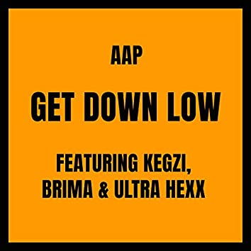 Get Down Low