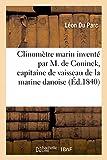 Clinometre Marin Invente par M. de Coninck, Capitaine de Vaisseau de la Marine Danoise - et Perfecti: et perfectionné par M. Léon Du Parc