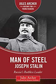 Book's Cover of Man of Steel: Joseph Stalin: Russia's Ruthless Ruler (Jules Archer History for Young Readers) (English Edition) Versión Kindle