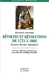 Révoltes et révolutions de 1773 à 1802: Europe, Russie, Amériques Broché