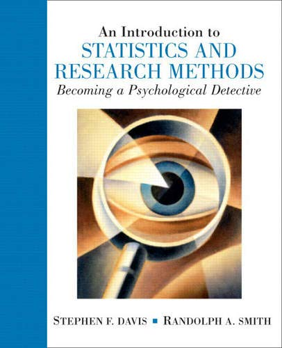 Introduction to Statistics and Research Methods: Becoming a Psychological Detective, An