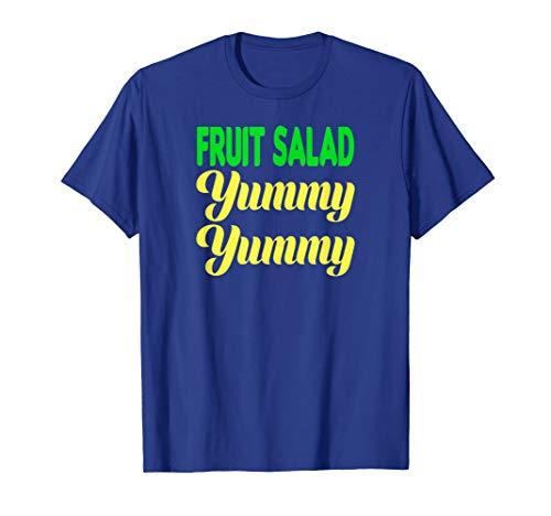 FRUIT SALAD YUMMY YUMMY T SHIRT