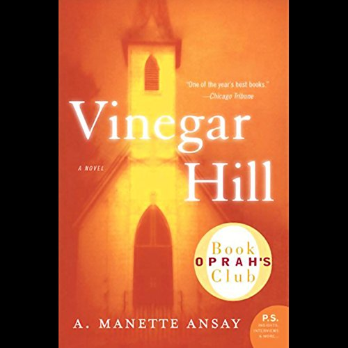 Vinegar Hill                   By:                                                                                                                                 A. Manette Ansay                               Narrated by:                                                                                                                                 Debra Monk                      Length: 6 hrs and 45 mins     42 ratings     Overall 3.6