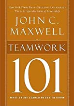 [(Teamwork 101 : What Every Leader Needs to Know)] [By (author) John C. Maxwell] published on (November, 2009)