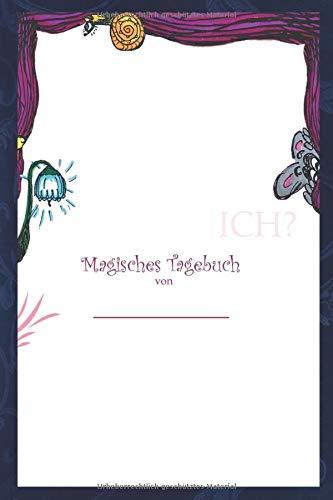 Das Buch ohne Namen, Magisches Tagebuch: Interaktives Gestaltbuch mit herzerwärmenden Illustrationen für Kinder und Erwachsene (Magische Gestaltbücher für Groß und Klein, Band 2)