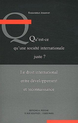 Qu'est-ce qu'une société internationale juste ? : Le droit international entre développement et reconnaissance