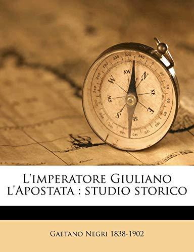 L'Imperatore Giuliano L'Apostata: Studio Storico