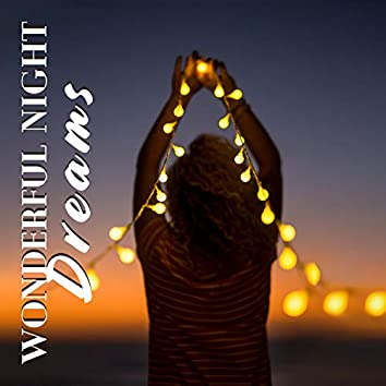 Wonderful Night Dreams: Relaxation, Fall Asleep, Restful Night