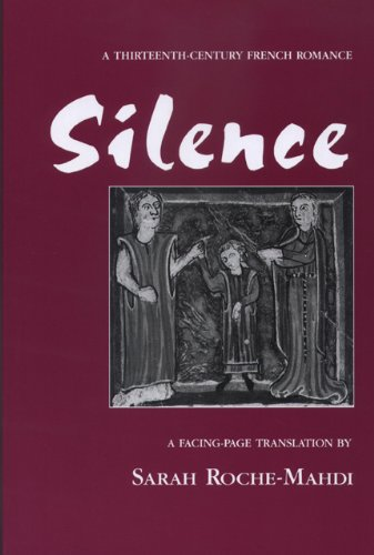 Silence: A Thirteenth-Century French Romance (Medieval...