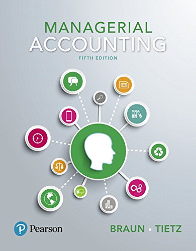 Compare Textbook Prices for Managerial Accounting 5 Edition ISBN 9780134128528 by Braun, Karen W.,Tietz, Wendy M.