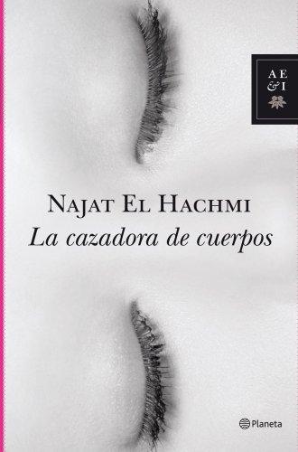 La cazadora de cuerpos (Autores Españoles e Iberoamericanos)