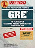 How to Prepare for the GRE in Psychology (BARRON'S HOW TO PREPARE FOR...