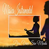 Música Instrumental para Vivir Sin Miedo