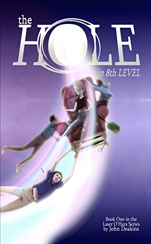 Book: Laser O'Hara Series (The Hole in Eighth Level) by John C. Deakins
