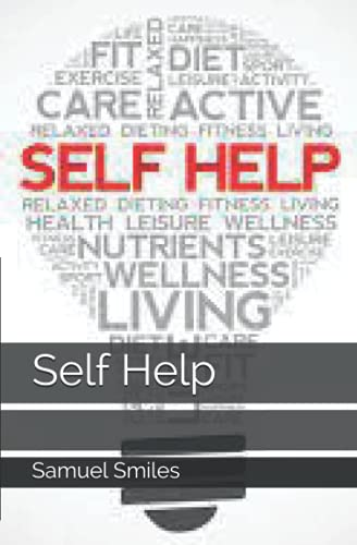 Self Help: Self-Help was the first book by reformist Scottish journalist Samuel Smiles. In it, he proposes knowledge as one of the highest human enjoyments and education as the somewhat erratic road