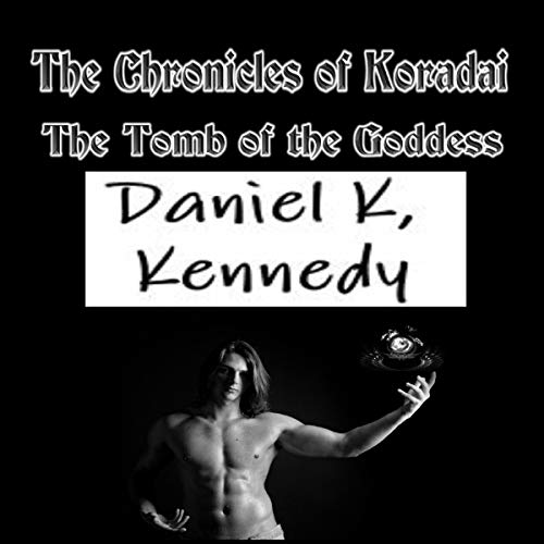 The Chronicles of Koradai - The Tomb of the Goddess cover art