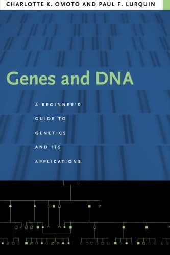 Genes and DNA: A Beginner's Guide to Genetics and Its Applications