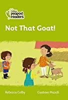 Level 2 - Not That Goat! (Collins Peapod Readers)