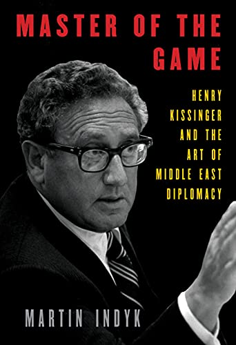 Compare Textbook Prices for Master of the Game: Henry Kissinger and the Art of Middle East Diplomacy  ISBN 9781101947548 by Indyk, Martin