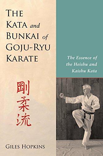 The Kata and Bunkai of Goju-Ryu Karate: The Essence of the Heishu and Kaishu Kata