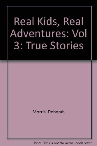 Real Kids Real Adventures: Runaway Balloon, Rescue in the Trinity River, Apartment Inferno (Real Kids Real Adventures , Vol 3)