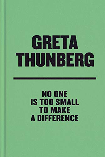 Compare Textbook Prices for No One Is Too Small to Make a Difference Deluxe Edition Reprint Edition ISBN 9780593297148 by Thunberg, Greta