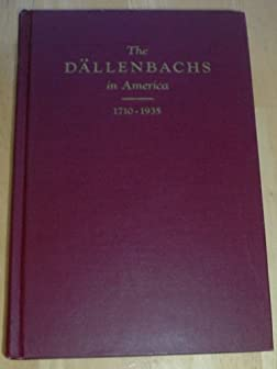 Image for The Dallenbachs in America 1710-1935