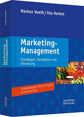 Marketing-Management: Grundlagen, Konzeption und Umsetzung