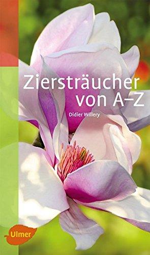 Ziersträucher von A-Z (Katalogbuch)