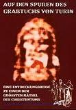 Auf den Spuren des Grabtuchs von Turin: Eine Entdeckungsreise zu einem der größten Rätsel des Christentums