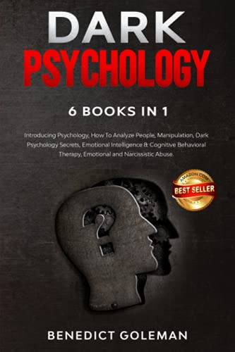 DARK PSYCHOLOGY 6 BOOKS IN 1: Introducing Psychology,How To Analyze People,Manipulation,Dark Psychology Secrets,Emotional Intelligence & Cognitive ... Control 2.0,Subliminal Influence)