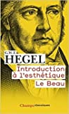 Introduction à l'esthétique - Le Beau de Georg Wilhelm Friedrich Hegel,Samuel Jankélévitch (Traduction) ( 3 février 2009 )