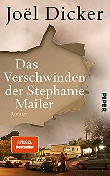 Das Verschwinden der Stephanie Mailer: Roman (German Edition) por [Joël Dicker, Amelie Thoma, Michaela Meßner]