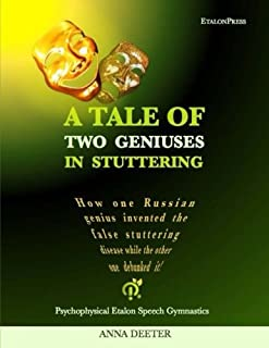 A Tale Of Two Geniuses In Stuttering: How one Russian genius invented the false stuttering disease while the other one deb...