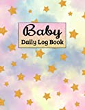 Baby Daily Log Book: Record Sleep, Feed, Diapers, Activities And Supplies Needed. Goood For New Parents Or Nannies.