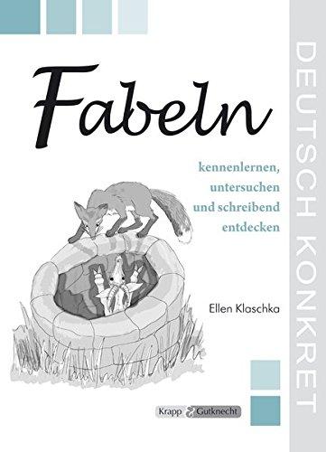 Fabeln kennenlernen, untersuchen und schreibend entdecken: Unterrichtsmaterialien, Kopiervorlagen, Lehrerband inkl. CD
